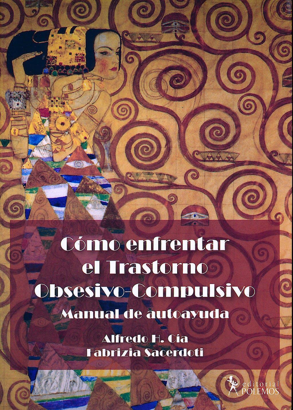 Portada del libro 9789876490207 Cómo Enfrentar el Trastorno Obsesivo-Compulsivo (TOC). Manual de Autoayuda
