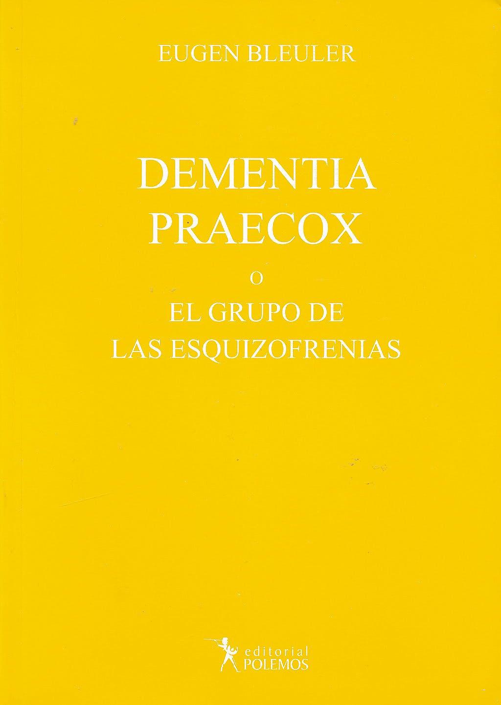 Portada del libro 9789876490290 Dementia Praecox o el Grupo de las Esquizofrenias