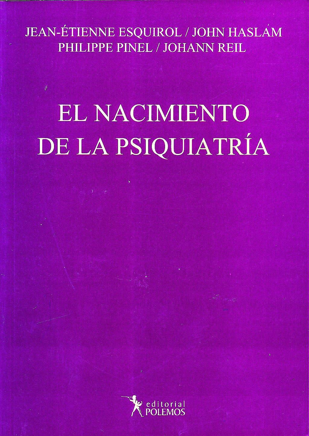 Portada del libro 9789876490481 El Nacimiento de la Psiquiatría