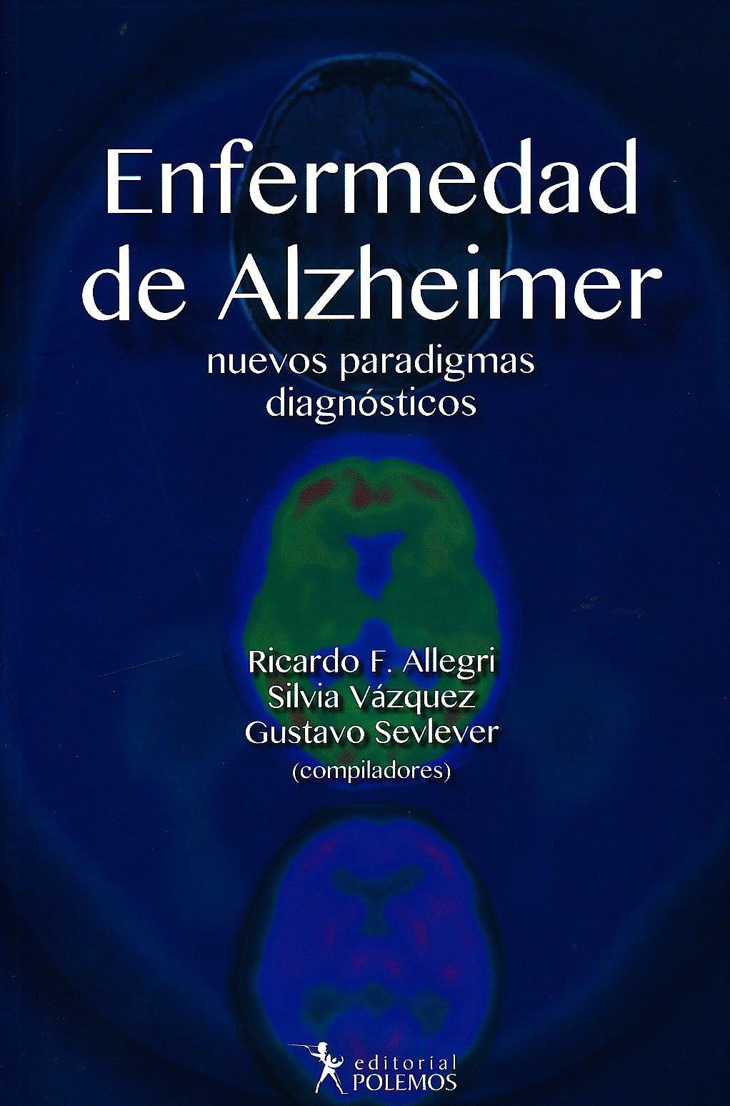 Portada del libro 9789876490511 Enfermedad de Alzheimer. Nuevos Paradigmas Diagnósticos