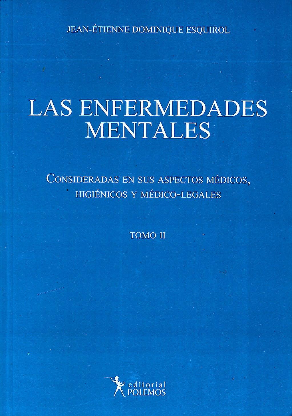 Portada del libro 9789876490733 Las Enfermedades Mentales. Consideradas en Sus Aspectos Médicos, Higiénicos y Médico-Legales, Tomo II