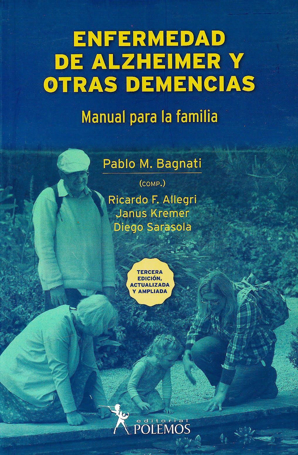 Portada del libro 9789876490788 Enfermedad de Alzheimer y Otras Demencias. Manual para la Familia