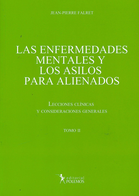 Portada del libro 9789876490801 Las Enfermedades Mentales y los Asilos para Alienados. Lecciones Clínicas y Consideraciones Generales, Tomo II