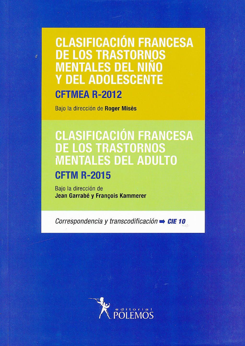 Portada del libro 9789876499811 Clasificación Francesa de los Trastornos Mentales del Niño y del Adolescente / Clasificación Francesa de los Trastornos Mentales del Adulto