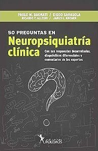 Portada del libro 9789876499897 50 Preguntas en Neuropsiquiatría Clínica. Con sus Respuestas Desarrolladas, Diagnósticos Diferenciales y Comentarios de los Expertos
