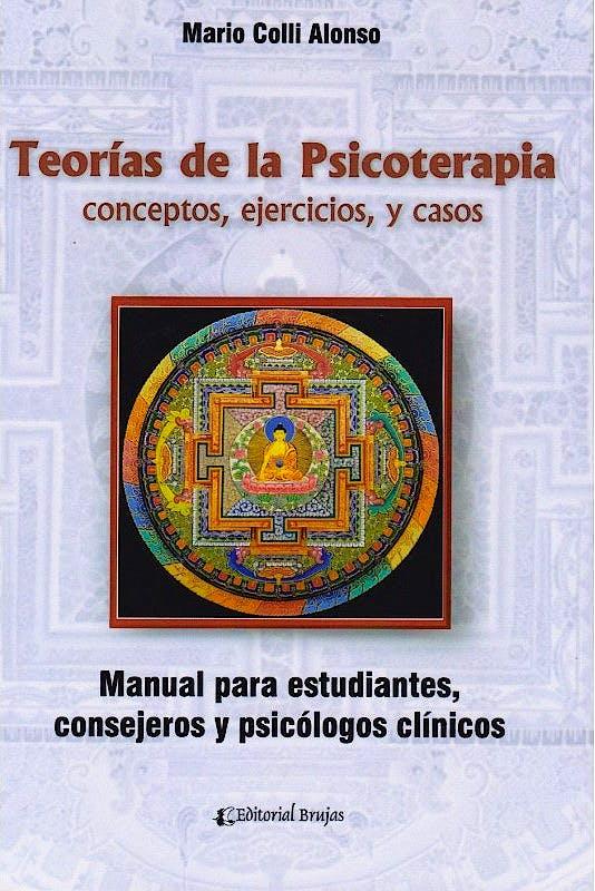 Portada del libro 9789877602104 Teorías de la Psicoterapia. Conceptos, Ejercicios y Casos. Manual para Estudiantes, Consejeros y Psicólogos Clínicos
