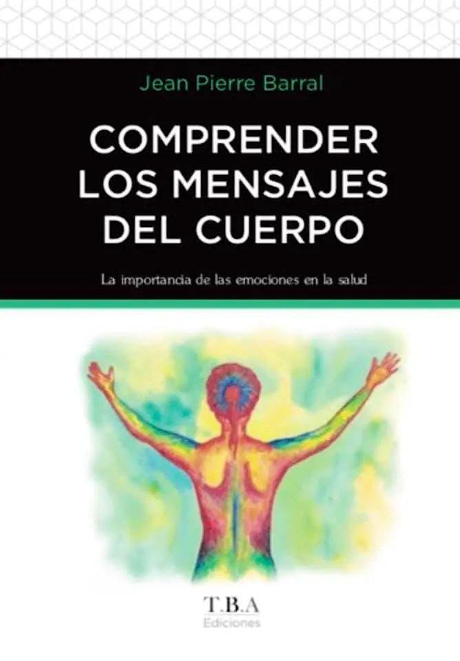 Portada del libro 9789877617283 Comprender los Mensajes del Cuerpo. La Importancia de las Emociones en la Salud