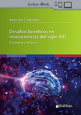 Portada del libro 9789878452166 Desafíos Bioéticos en Neurociencias del Siglo XXI. El Presente y el Futuro