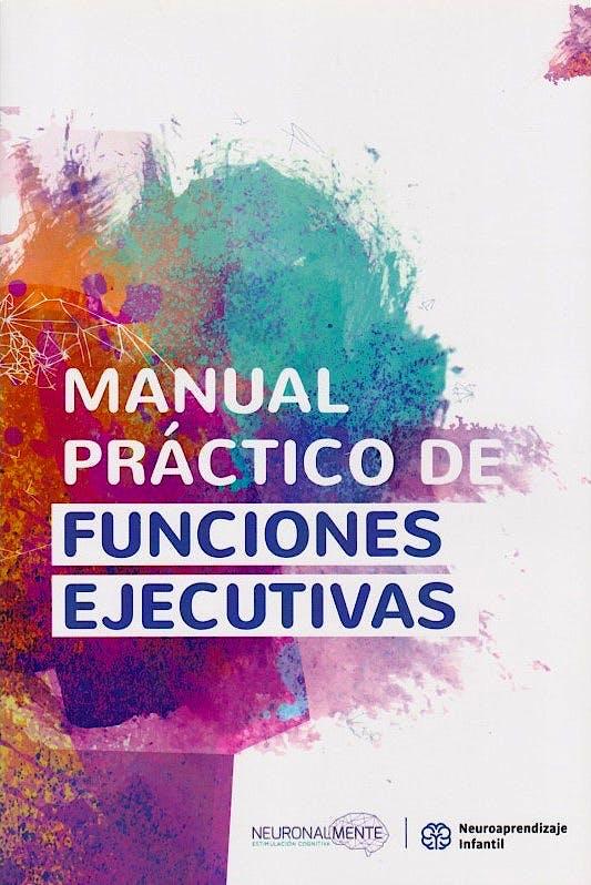 Portada del libro 9789878640334 Manual Práctico de Funciones Ejecutivas