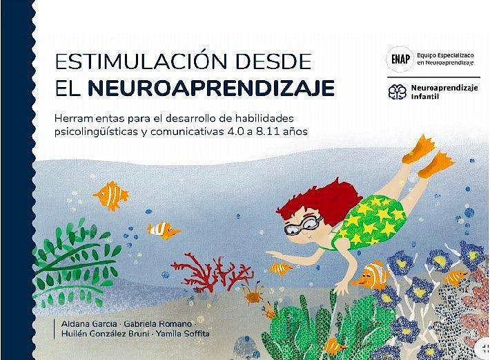 Portada del libro 9789878674292 Estimulación desde el Neuroaprendizaje. Herramientas para el Desarrollo de Habilidades Psicolingüisticas y Comunicativas 4.0 a 8.11 Años