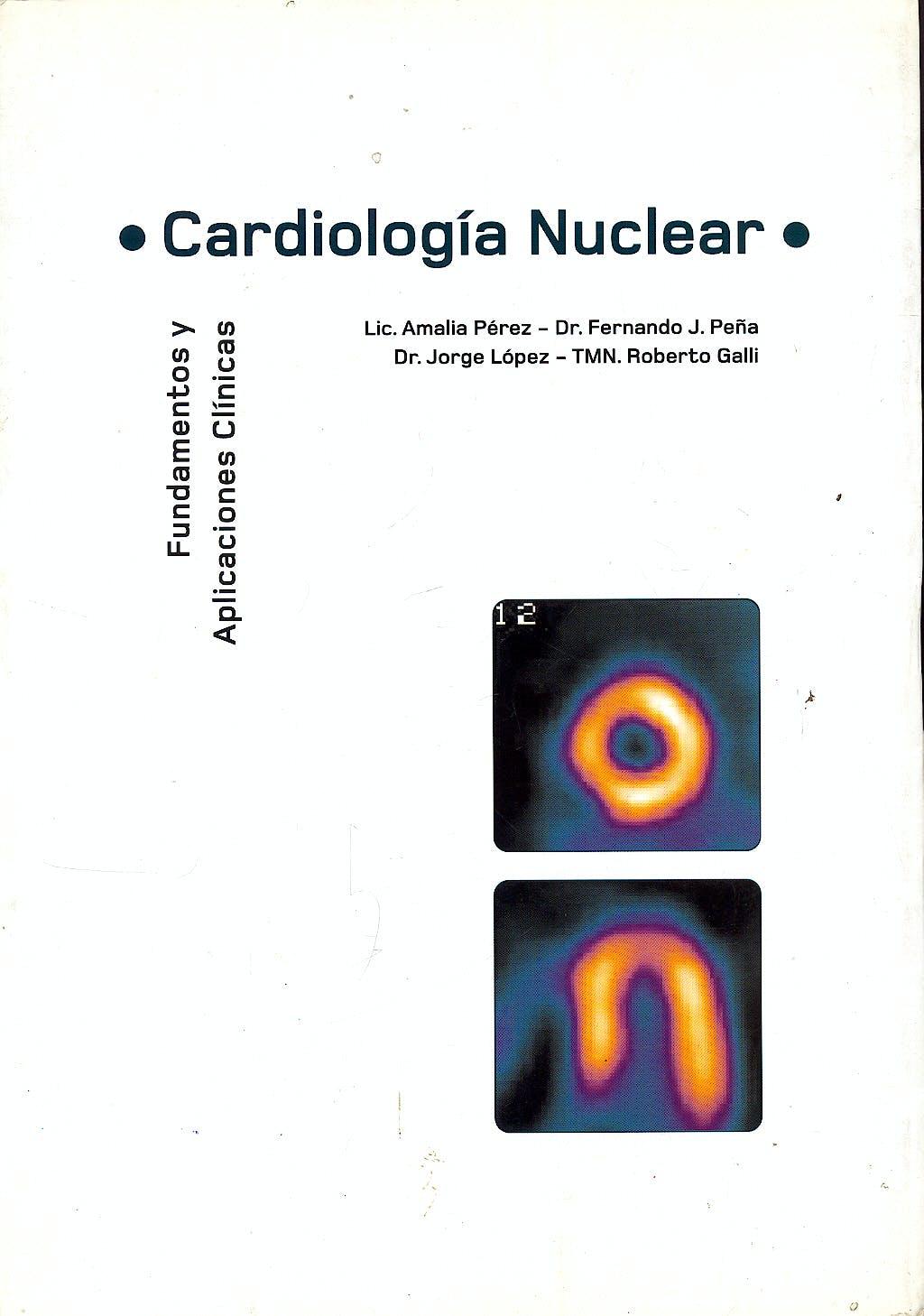 Portada del libro 9789879020425 Cardiologia Nuclear. Fundamentos y Aplicaciones Clinicas