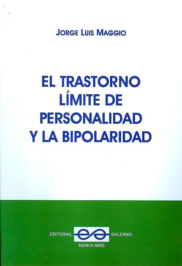 Portada del libro 9789879083376 El Trastorno Limite de Personalidad y la Bipolaridad