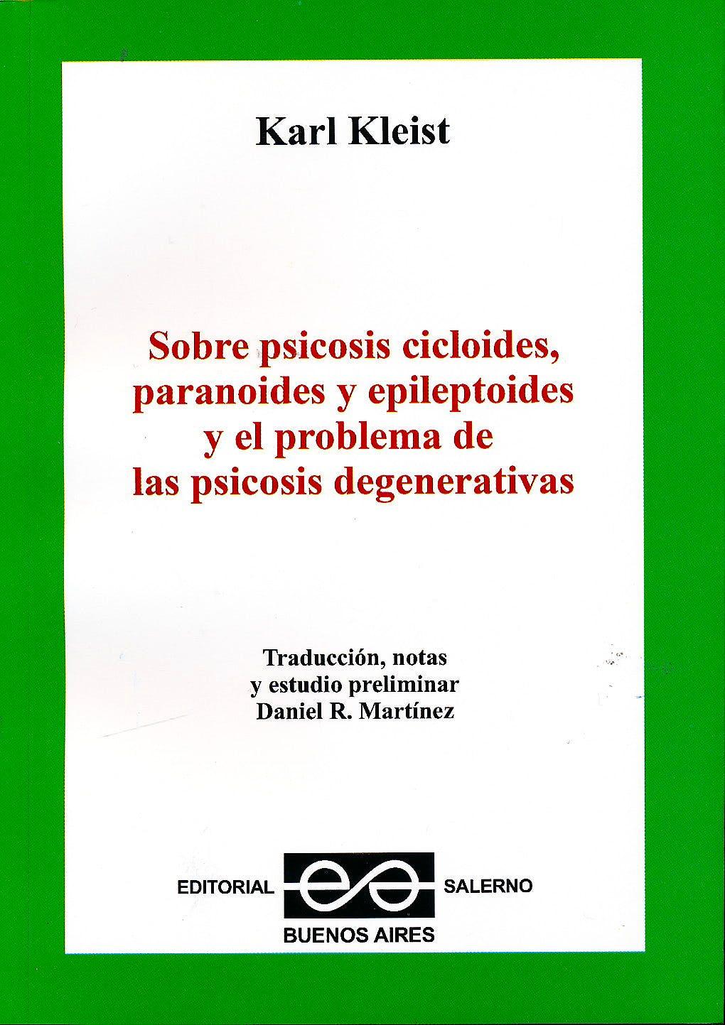 Portada del libro 9789879083413 Sobre Psicosis Cicloides, Paranoides y Epileptoides y el Problema de las Psicosis Degenerativas