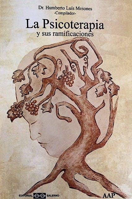 Portada del libro 9789879083482 La Psicoterapia y Sus Ramificaciones
