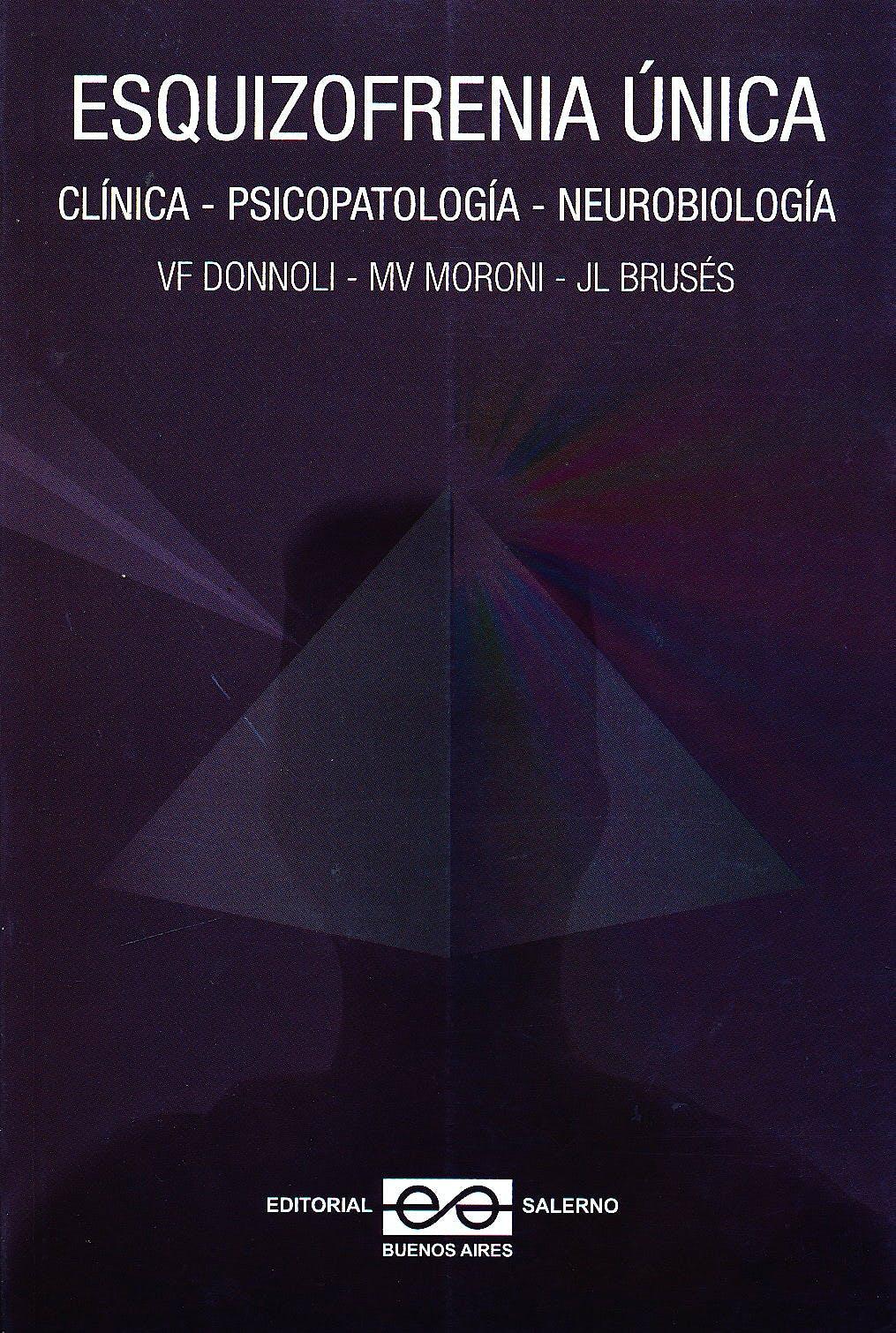 Portada del libro 9789879083499 Esquizofrenia Única. Clínica-Psicopatología-Neurobiología