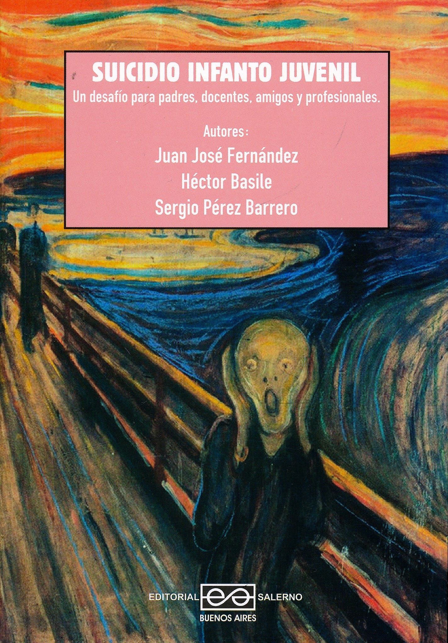 Portada del libro 9789879083529 Suicidio Infanto Juvenil. Un Desafío para Padres, Docentes, Amigos y Profesionales