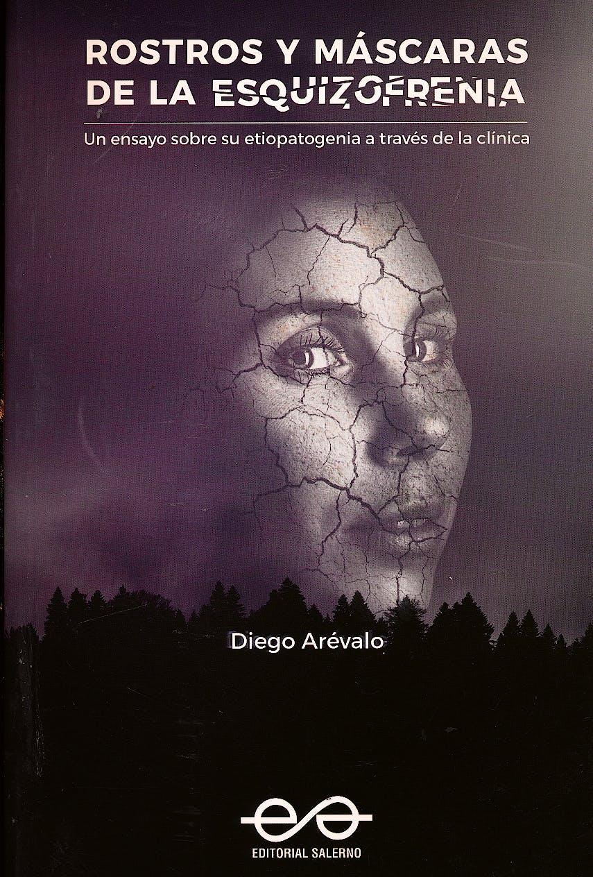 Portada del libro 9789879083550 Rostros y Máscaras de la Esquizofrenia. Un Ensayo sobre la Etipatogenia a Través de la Clínica