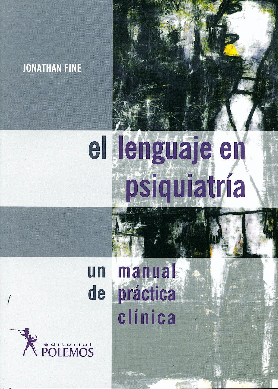 Portada del libro 9789879165881 El Lenguaje en Psiquiatria. un Manual de Practica Clinica