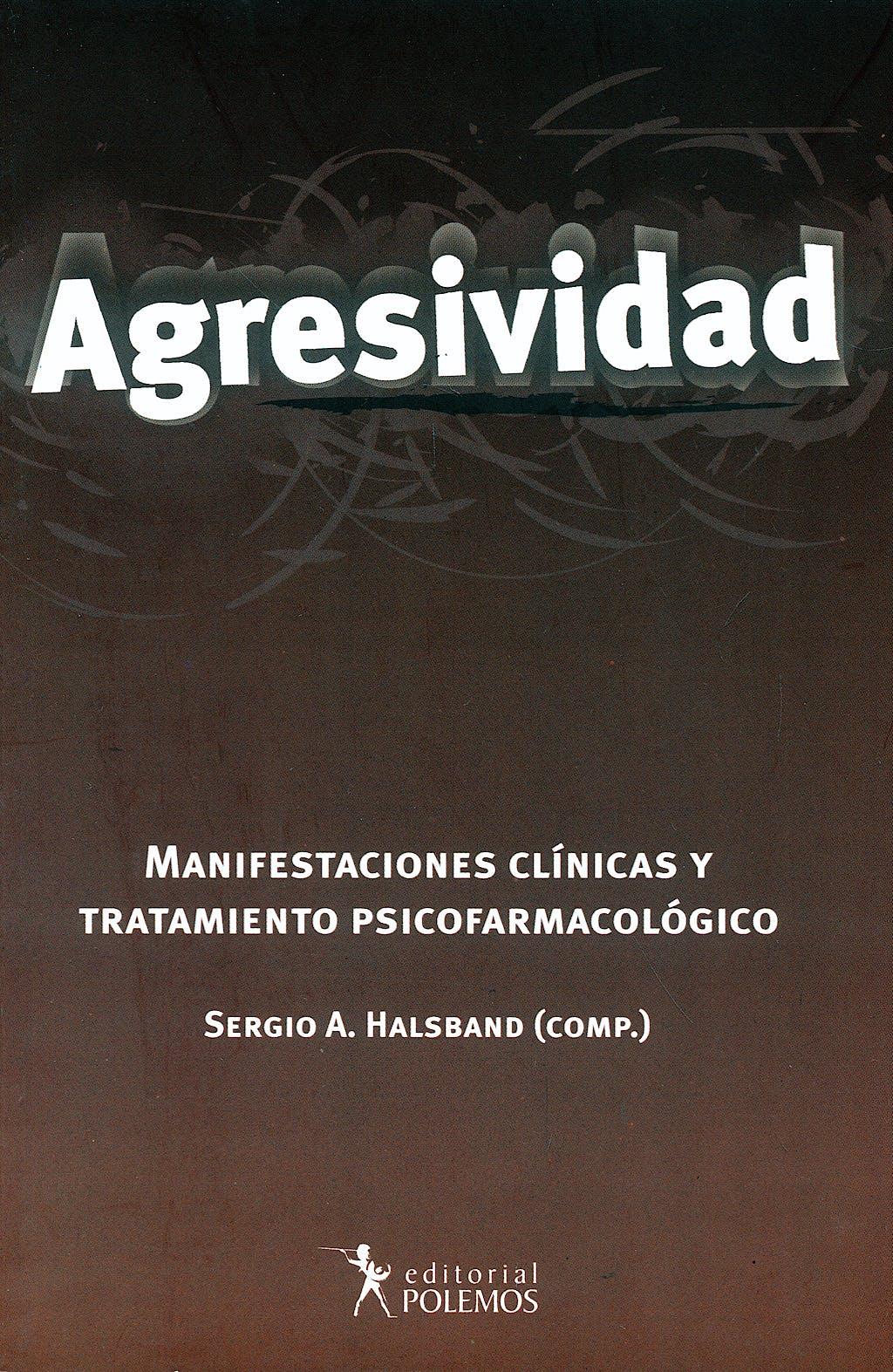 Portada del libro 9789879165959 Agresividad. Manifesticiones Clinicas y Tratamiento Psicofarmacologico