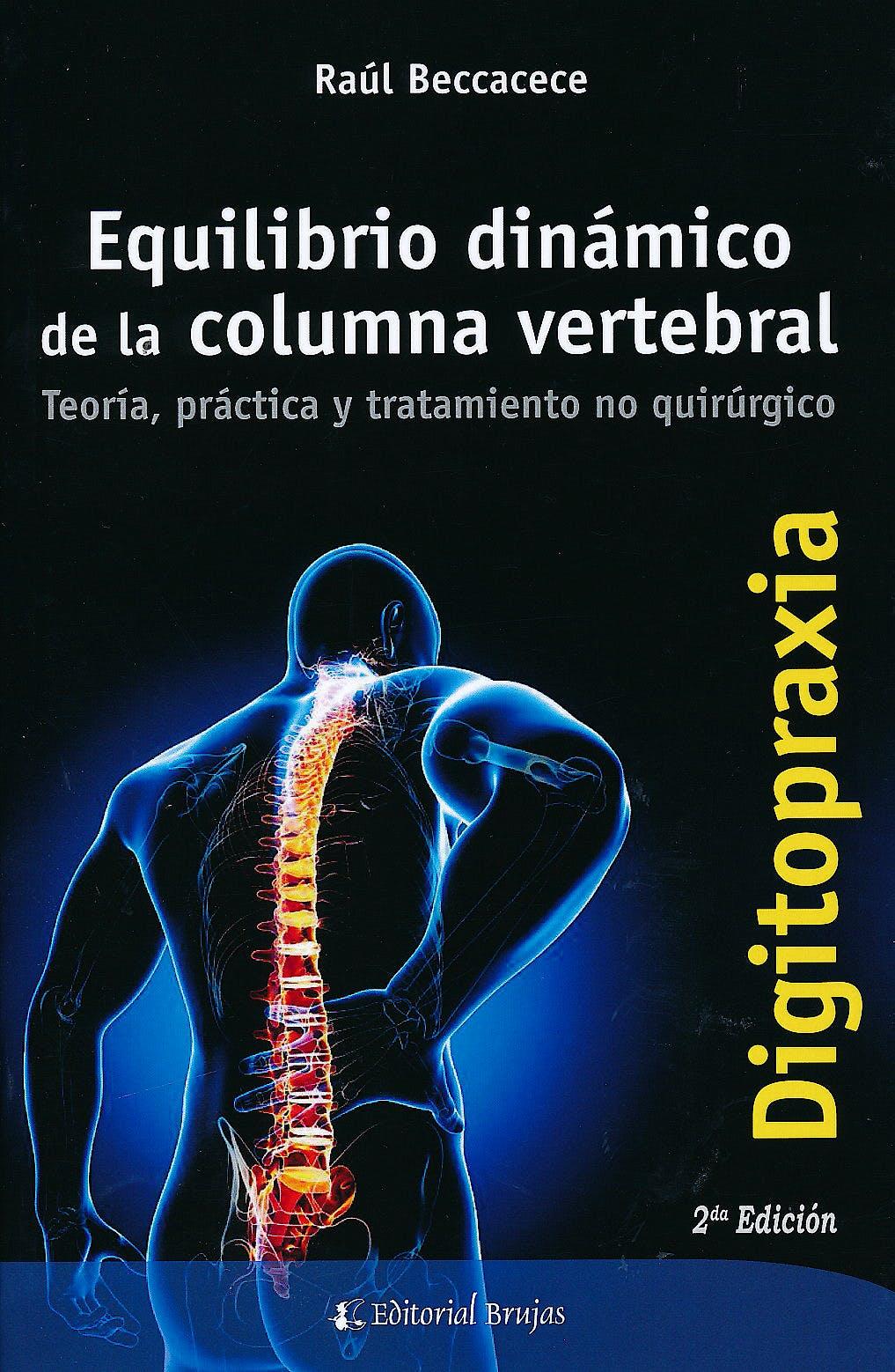 Portada del libro 9789879452783 Digitopraxia. Equilibrio Dinámico de la Columna Vertebral. Teoría, Práctica y Tratamiento no Quirúrgico