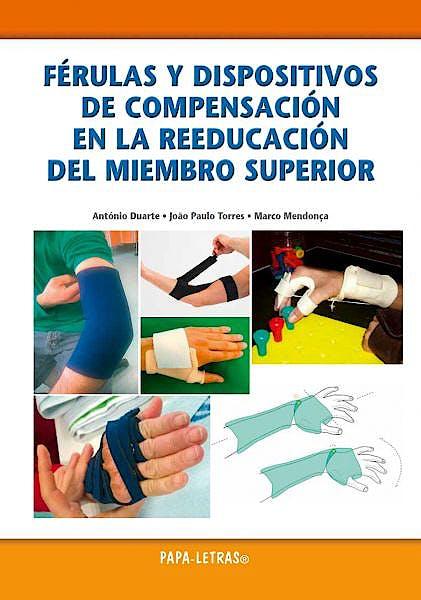 Portada del libro 9789898214751 Férulas y Dispositivos de Compensación en la Reeducación del Miembro Superior