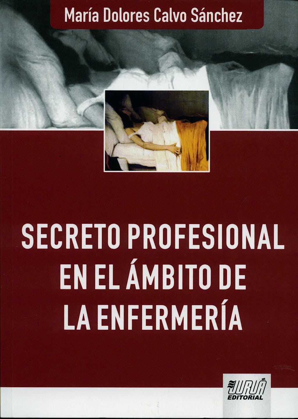 Portada del libro 9789898312099 Secreto Profesional en el Ámbito de la Enfermería