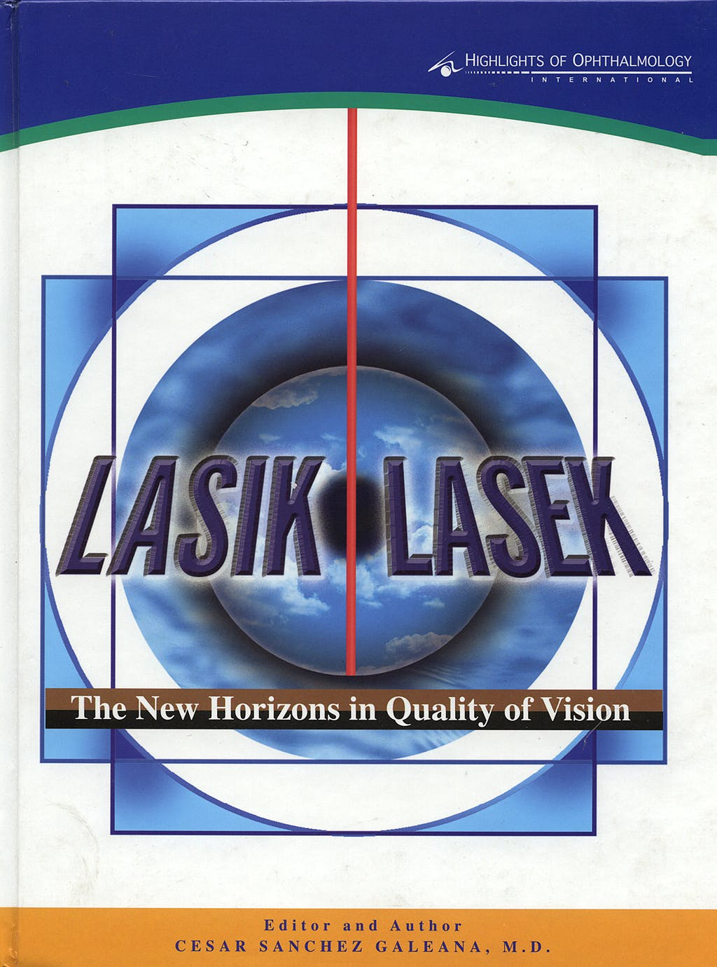 Portada del libro 9789962613176 Lasik Lasek. the New Horizons in Quality of Vision