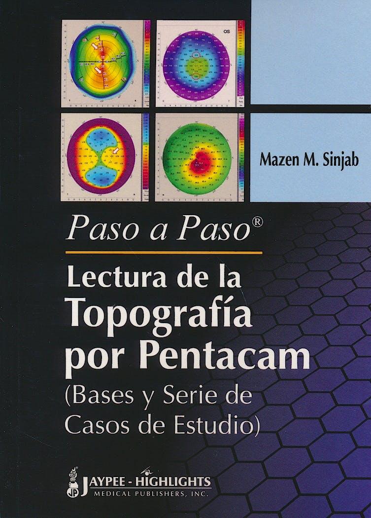 Portada del libro 9789962678472 Paso a Paso Lectura de la Topografía por Pentacam (Bases y Serie de Casos de Estudio)