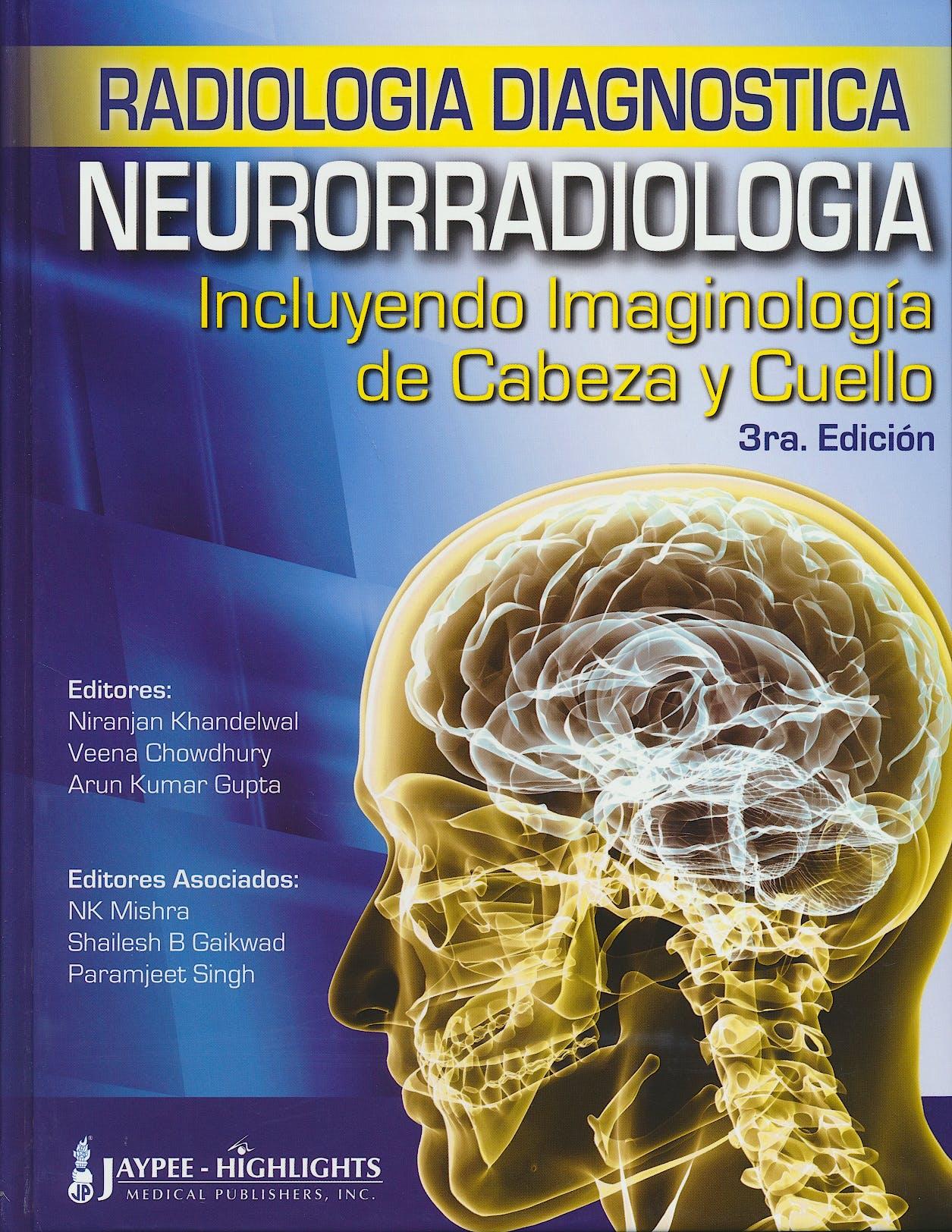 Portada del libro 9789962678571 Radiología Diagnóstica: Neurorradiología. Incluyendo Imaginología de Cabeza y Cuello