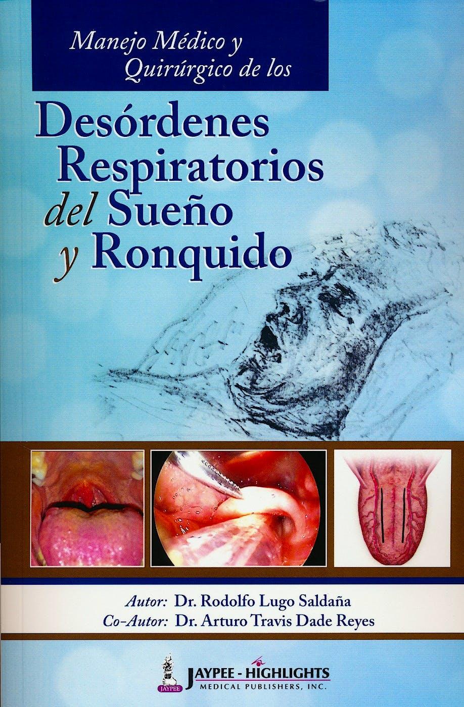 Portada del libro 9789962678915 Manejo Médico y Quirúrgico de los Desórdenes Respiratorios del Sueño y Ronquido