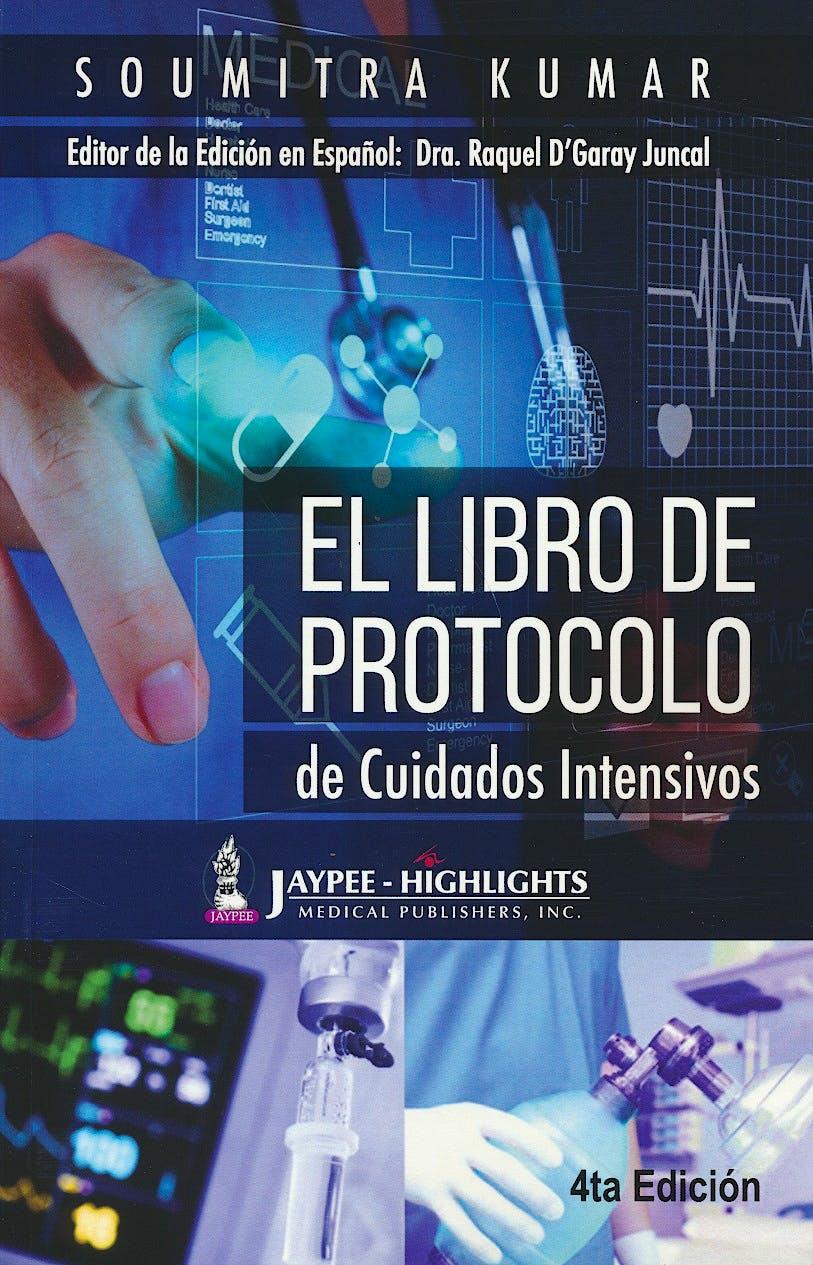 Portada del libro 9789962678953 El Libro de Protocolo de Cuidados Intensivos