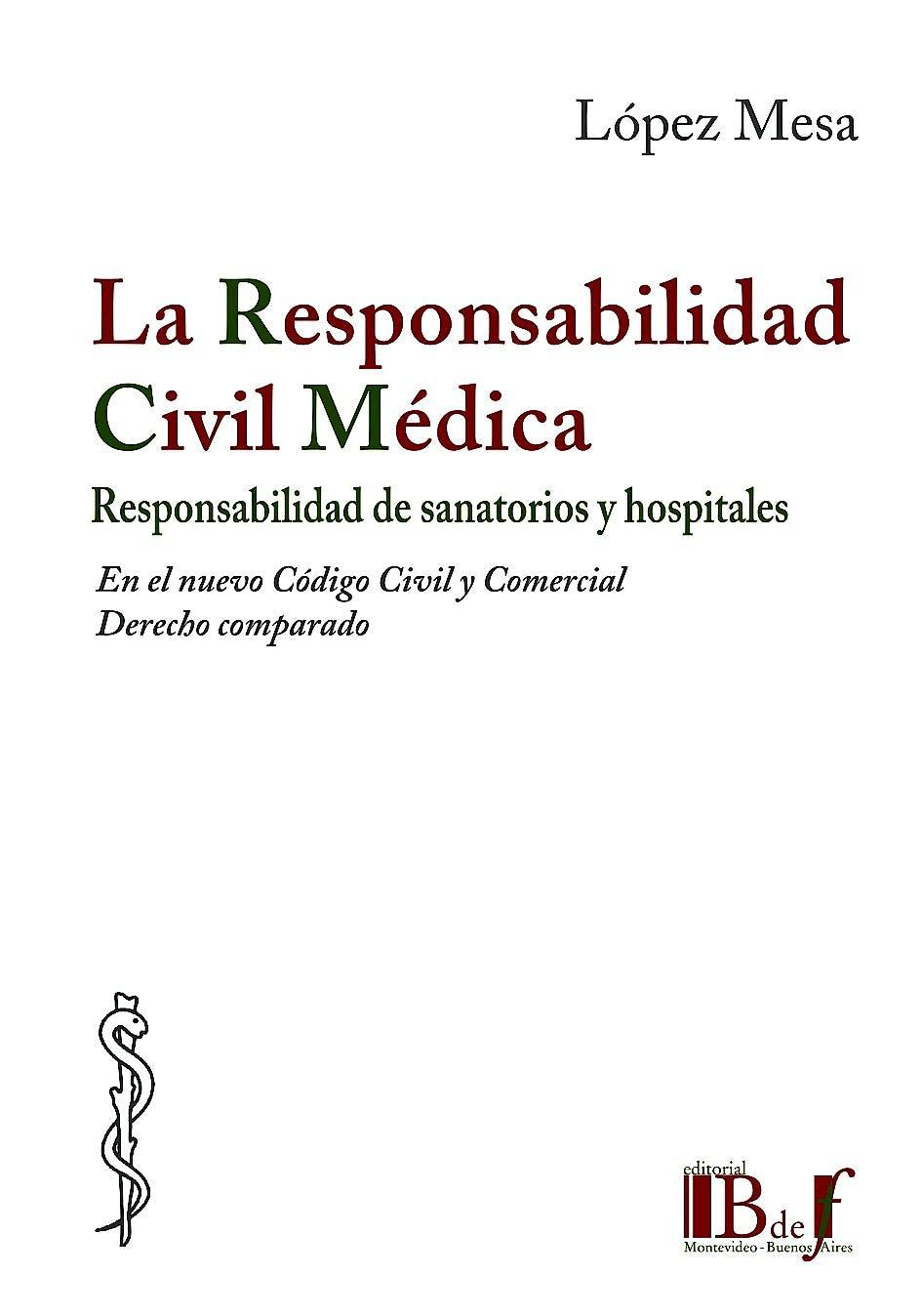 Portada del libro 9789974745025 La Responsabilidad Civil Medica. Responsabilidad de Sanatorios y Hospitales en el Nuevo Codigo Civil y Comercial. Derecho Comparado