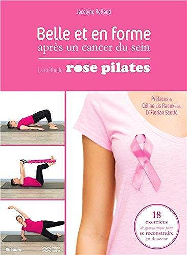 Portada del libro 9791023000726 Belle Et en Forme Apres un Cancer Du Sein. la Methode Rose Pilates