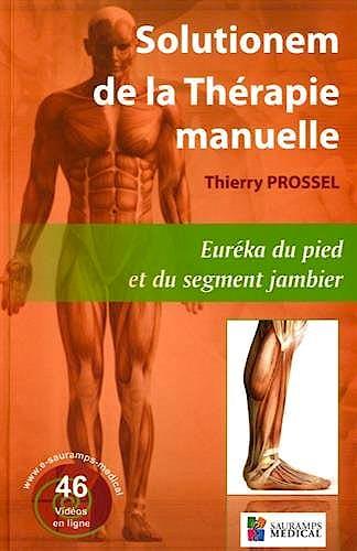 Portada del libro 9791030300185 Solutionem de la Thérapie Manuelle. Euréka du Pied et du Segment Jambier