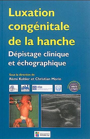 Portada del libro 9791030300246 Luxation Congenitale de la Hanche. Depistage Clinique Et Echographique