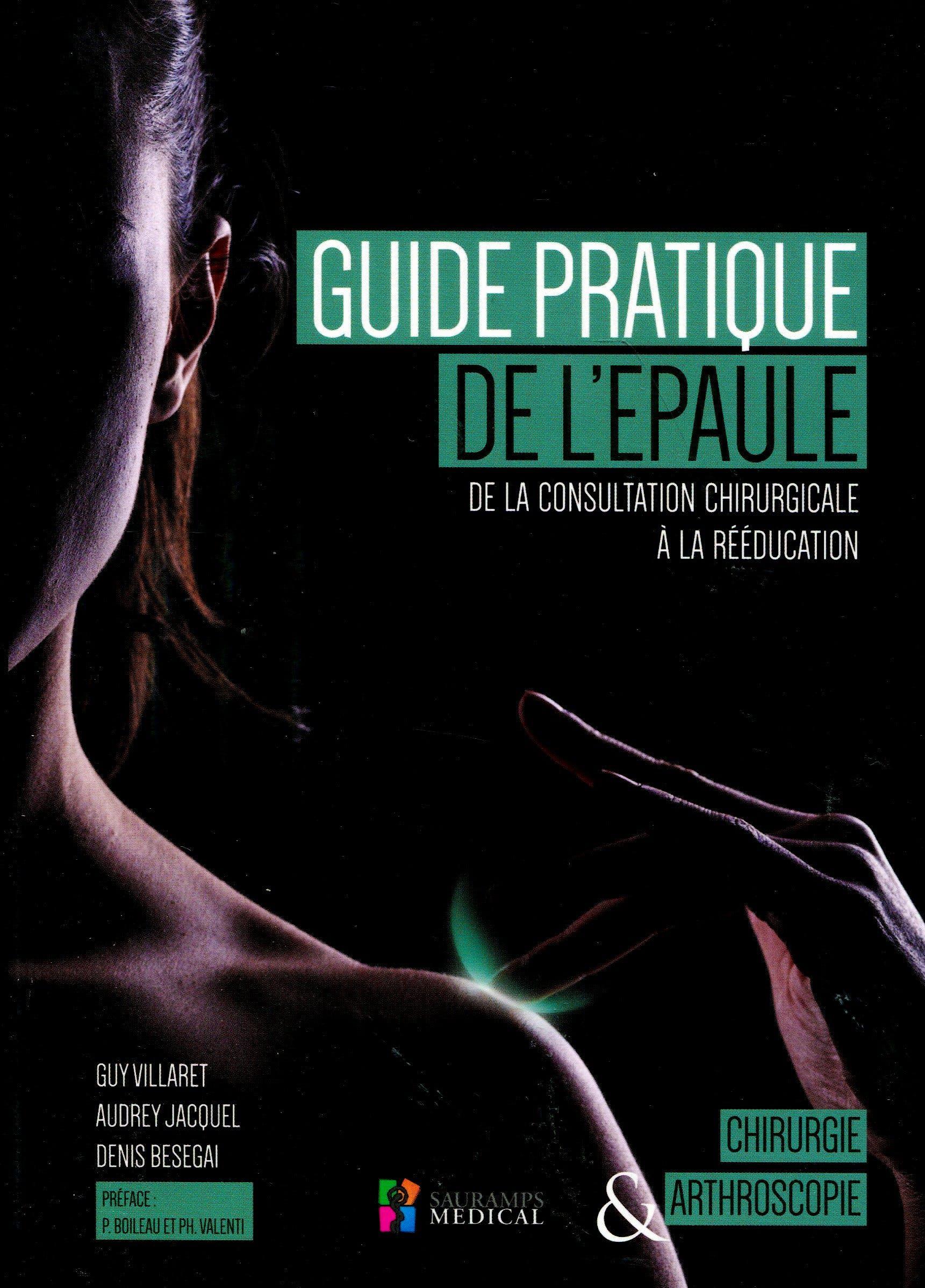 Portada del libro 9791030300307 Guide Pratique de L'epaule. de la Consultation Chirurgicale a la Reeducation